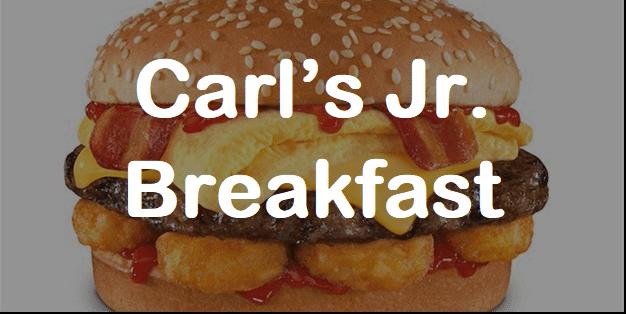 Carl's jr Breakfast Hours 2021